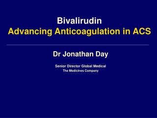Dr Jonathan Day  Senior Director Global Medical The Medicines Company