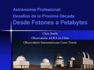 Astronom �a Profesional :  Desaf�os  de la  Proxima Decada Desde Fotones  a Petabytes