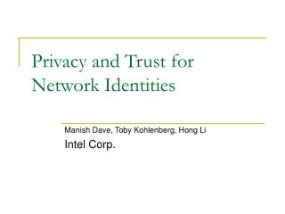 Privacy and Trust for Network Identities