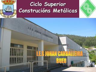 Ciclo Superior Construcións Metálicas