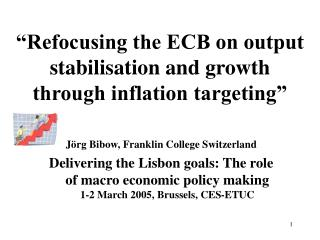 �Refocusing the ECB on output stabilisation and growth through inflation targeting�