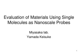 Evaluation of Materials Using Single Molecules as Nanoscale Probes