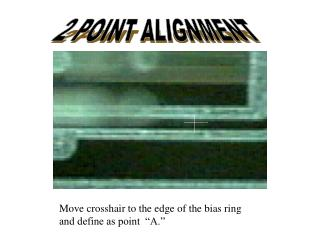 2 POINT ALIGNMENT