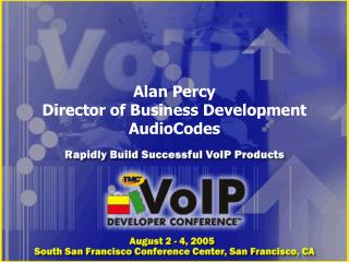 Alan Percy Director of Business Development AudioCodes