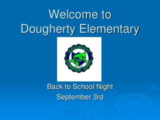 Welcome to  Dougherty Elementary