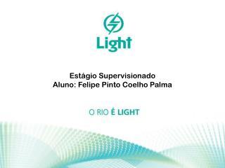 Estágio Supervisionado Aluno: Felipe Pinto Coelho Palma