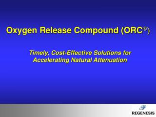 Oxygen Release Compound (ORC � )