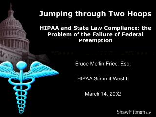 Jumping through Two Hoops  HIPAA and State Law Compliance: the Problem of the Failure of Federal Preemption