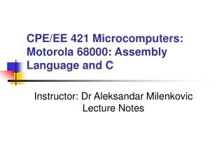 CPE/EE 421 Microcomputers: Motorola 68000: Assembly Language and C