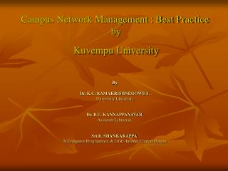 Campus Network Management : Best Practice  by   Kuvempu University
