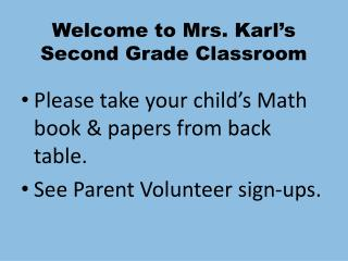 Welcome to Mrs. Karl�s Second Grade Classroom