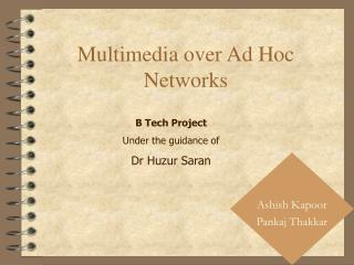 Multimedia over Ad Hoc                                     Networks