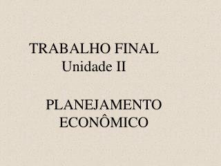 TRABALHO FINAL Unidade II