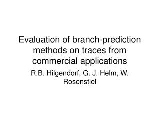 Evaluation of branch-prediction methods on traces from commercial applications