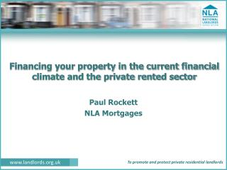 Financing your property in the current financial climate and the private rented sector