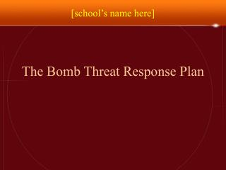 The Bomb Threat Response Plan
