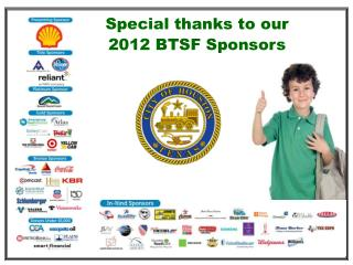 Special thanks to our  2012 BTSF Sponsors