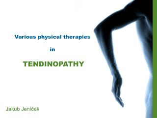Various physical therapies  in TENDINOPATHY