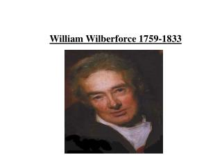 William Wilberforce 1759-1833