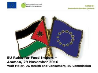 EU Rules for Food Import �  Amman, 29 November 2010