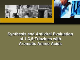 Synthesis and Antiviral Evaluation of 1,3,5-Triazines with Aromatic Amino Acids