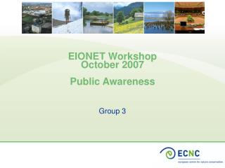 EIONET Workshop October 2007 Public Awareness