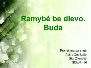Ramyb? be dievo. Buda