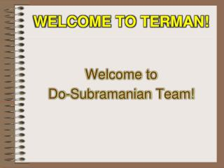 Welcome to Terman!