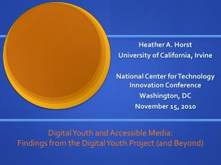 Heather A. Horst University of California, Irvine