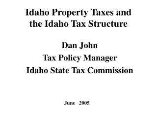 Idaho Property Taxes and the Idaho Tax Structure