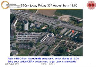 BBQ – today Friday 30 th  August from 19:00