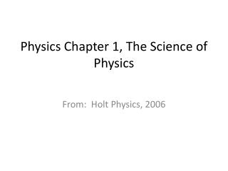 Physics Chapter 1, The Science of Physics