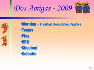 Dos Amigas - 2009
