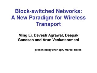 Block-switched Networks: A New Paradigm for Wireless Transport