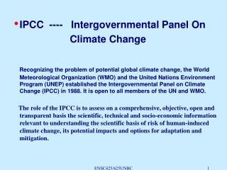 IPCC  ----   Intergovernmental Panel On                       Climate Change