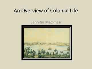 An Overview of Colonial Life