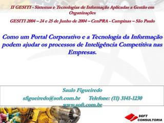 Saulo Figueiredo sfigueiredo@soft.br      Telefone: (11) 3141-1230        soft.br