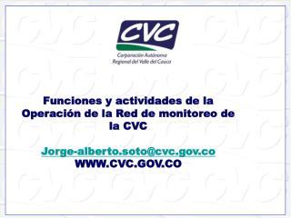 Funciones y actividades de la Operación de la Red de monitoreo de la CVC