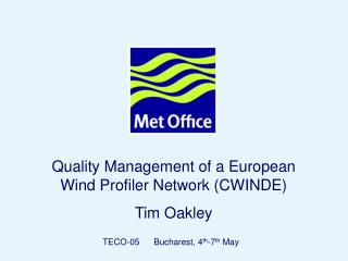 Quality Management of a European Wind Profiler Network (CWINDE) Tim Oakley