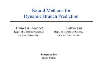 Neural Methods for  Dynamic Branch Prediction