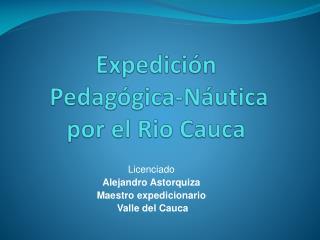 Expedición  Pedagógica-Náutica por el Rio Cauca