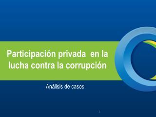 Participación privada  en la lucha contra la corrupción