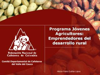 Programa Jóvenes Agricultores: Emprendedores del desarrollo rural