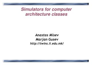 Simulators for computer architecture classes