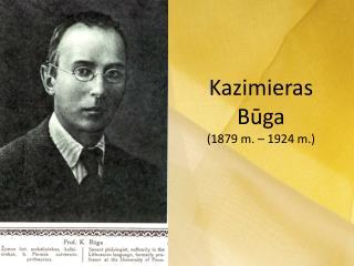 Kazimieras Būga (1879m.– 1924m.)