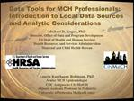 Data Tools for MCH Professionals: Introduction to Local Data Sources and Analytic Considerations