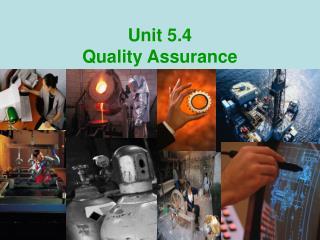 Unit 5.4  Quality Assurance