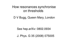 How resonances synchronise              on thresholds
