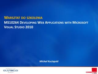Warsztat do szkolenia MS10264  Developing Web Applications with Microsoft Visual Studio 2010