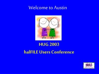 HUG 2003  halFILE Users Conference